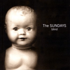 """Blind"" by The Sundays"