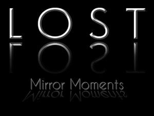 LOST Mirror Moments